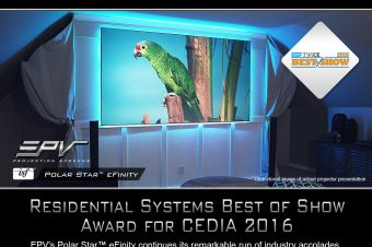 "EPV® Screens' Polar Star® eFinity Named ""Best at Show"" By Residential Systems, TWICE"
