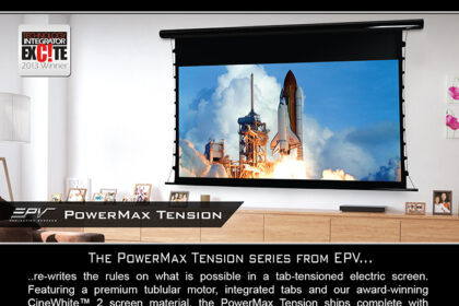 EPV®'s Reference-Quality PowerMax Tension Electric Screen...