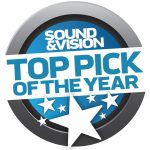 Awarded Top Pick of the Year by Sound & Vision